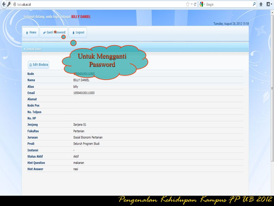 Untuk Mengganti Password Pengenalan Kehidupan Kampus FP UB 2012