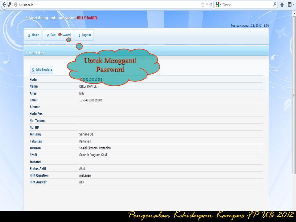 Isikan NIM Isikan Kode Aktivasi ( pada Bukti Bayar Bank Mandiri ) Pengenalan Kehidupan Kampus FP UB 2012