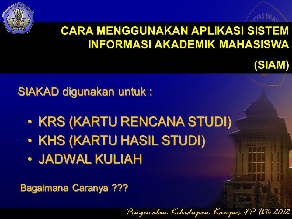klik KARTU HASIL STUDI jika ingin melihat KHS Pengenalan Kehidupan Kampus FP UB 2012