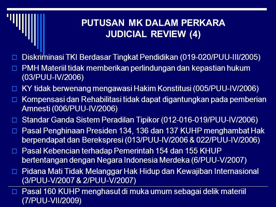 PUTUSAN MK DALAM PERKARA JUDICIAL REVIEW (4)  Diskriminasi TKI Berdasar Tingkat Pendidikan (019-020/PUU-III/2005)  PMH Materiil tidak memberikan per