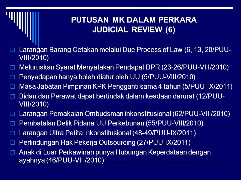 PUTUSAN MK DALAM PERKARA JUDICIAL REVIEW (6)  Larangan Barang Cetakan melalui Due Process of Law (6, 13, 20/PUU- VIII/2010)  Meluruskan Syarat Menya