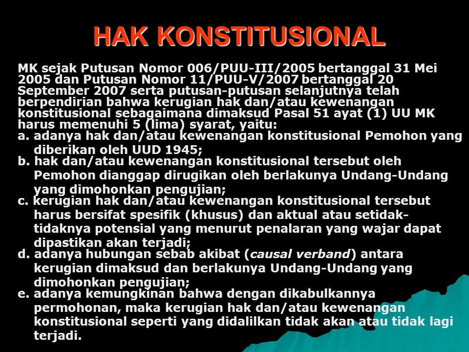 HAK KONSTITUSIONAL MK sejak Putusan Nomor 006/PUU-III/2005 bertanggal 31 Mei 2005 dan Putusan Nomor 11/PUU-V/2007 bertanggal 20 September 2007 serta p