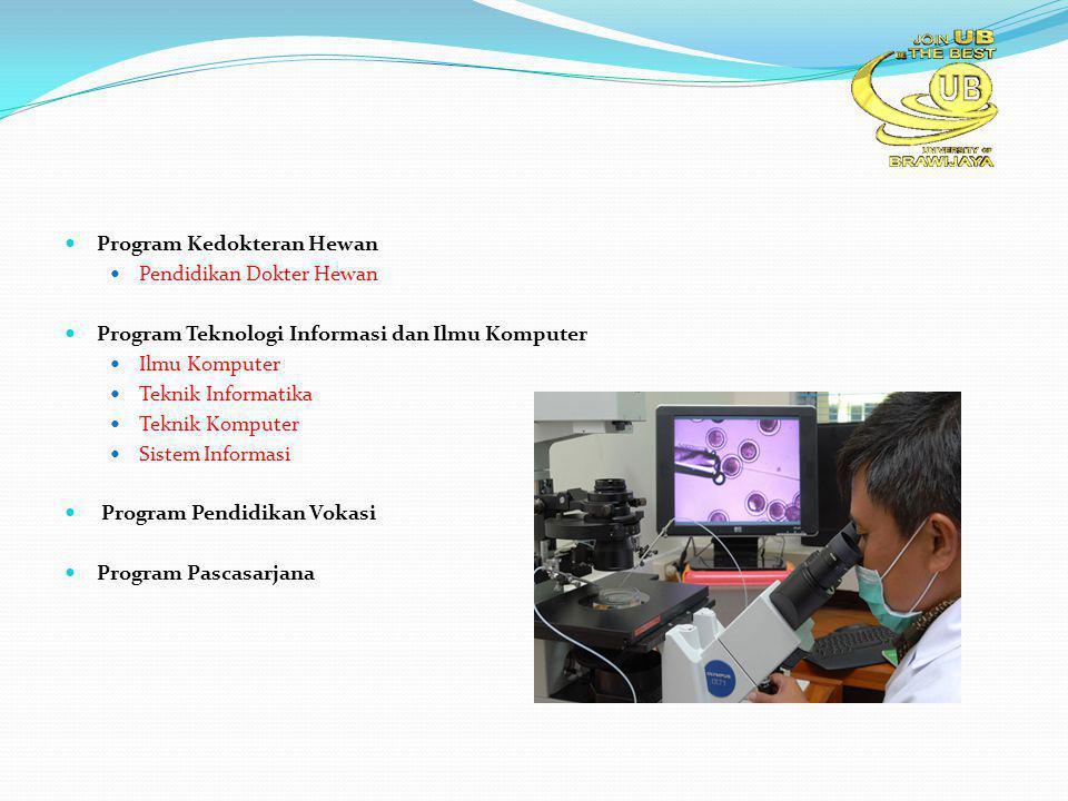 Program Kedokteran Hewan Pendidikan Dokter Hewan Program Teknologi Informasi dan Ilmu Komputer Ilmu Komputer Teknik Informatika Teknik Komputer Sistem