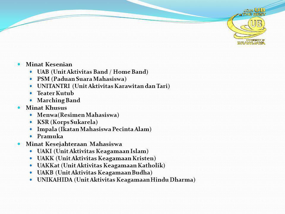 Minat Kesenian UAB (Unit Aktivitas Band / Home Band) PSM (Paduan Suara Mahasiswa) UNITANTRI (Unit Aktivitas Karawitan dan Tari) Teater Kutub Marching