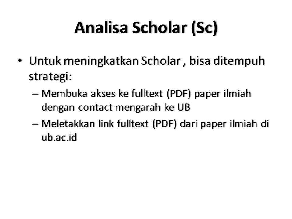 Analisa Scholar (Sc)Analisa Scholar (Sc) Untuk meningkatkan Scholar, bisa ditempuh strategi: Untuk meningkatkan Scholar, bisa ditempuh strategi: – Mem
