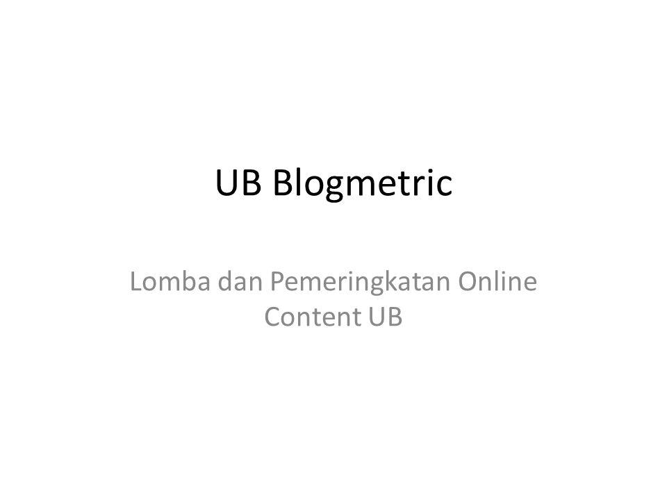 UB Blogmetric Lomba dan Pemeringkatan Online Content UB