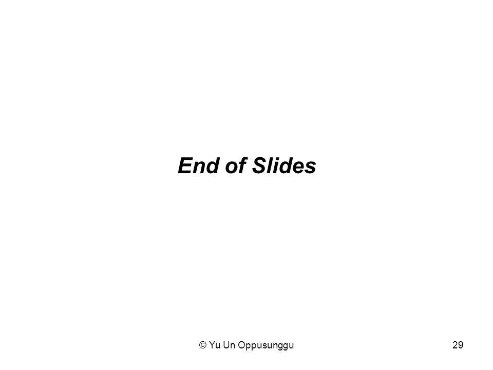 © Yu Un Oppusunggu29 End of Slides