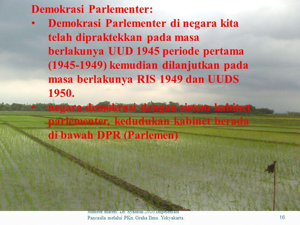 Sumber materi: Dr. Syahrial.2010.Impelentasi Pancasila melalui PKn. Graha Ilmu. Yokyakarta.16 Demokrasi Parlementer: Demokrasi Parlementer di negara k