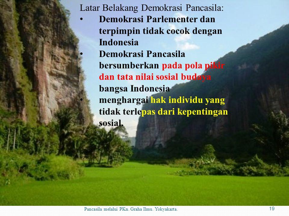 Sumber materi: Dr. Syahrial.2010.Impelentasi Pancasila melalui PKn. Graha Ilmu. Yokyakarta.19 Latar Belakang Demokrasi Pancasila: Demokrasi Parlemente