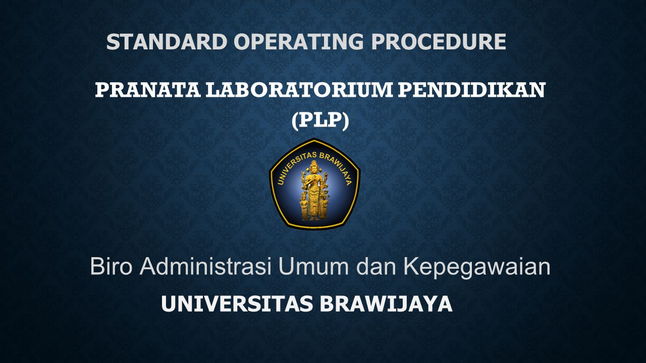 SOP PRANATA LABORATORIUM PENDIDIKAN (PLP) 14.14.Berkas yang telah memenuhi persyaratan : a.