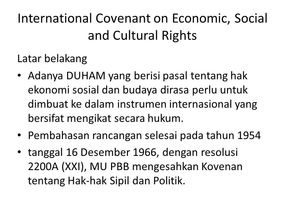 International Covenant on Economic, Social and Cultural Rights Latar belakang Adanya DUHAM yang berisi pasal tentang hak ekonomi sosial dan budaya dir