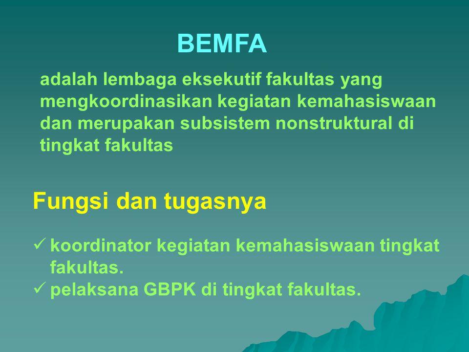 koordinator kegiatan kemahasiswaan tingkat fakultas. pelaksana GBPK di tingkat fakultas. BEMFA adalah lembaga eksekutif fakultas yang mengkoordinasika