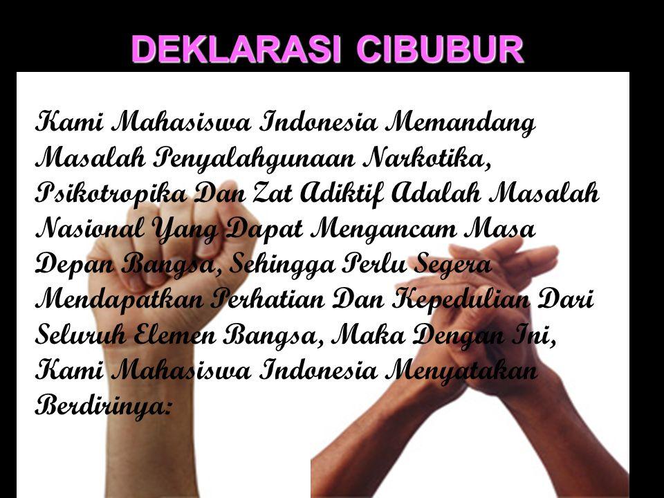 Kami Mahasiswa Indonesia Memandang Masalah Penyalahgunaan Narkotika, Psikotropika Dan Zat Adiktif Adalah Masalah Nasional Yang Dapat Mengancam Masa De