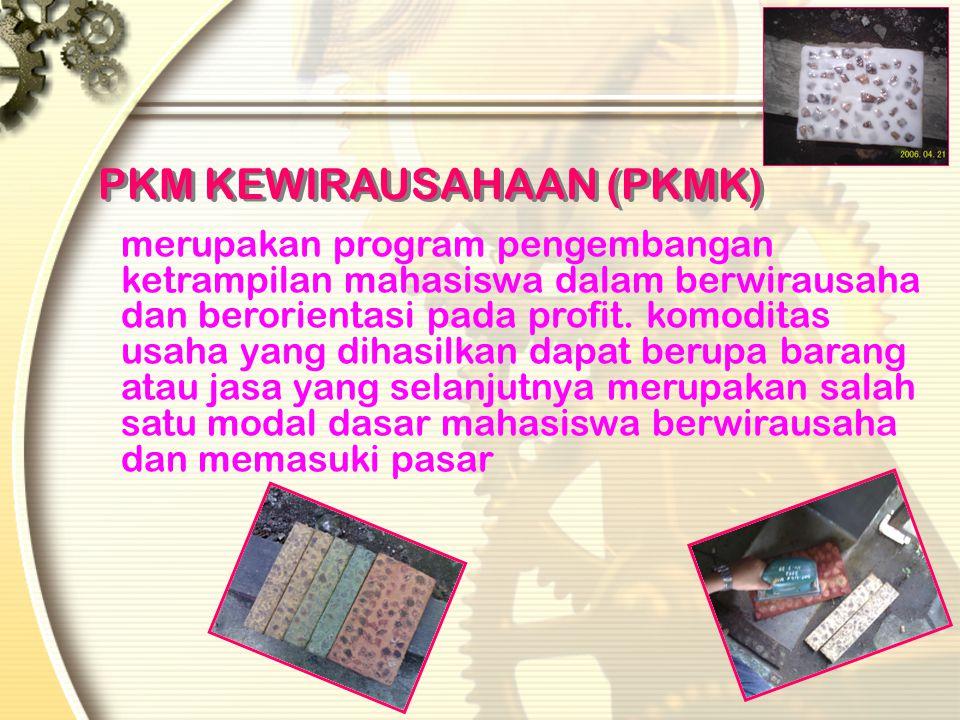 PKM PENERAPAN TEKNOLOGI (PKMT) oMerupakan program bantuan teknologi (mutu bahan baku, prototipe, model, peralatan atau proses roduksi, pengolahan limb
