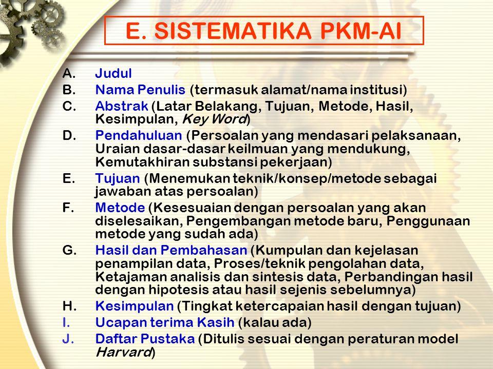 D. SISTEMATIKA PKM (P,K,M,T) A.Judul B.Latar Belakang Masalah C.Perumusan Masalah D.Tujuan E.Luaran yang Diharapkan F.Kegunaan G.Tinjauan Pustaka (unt