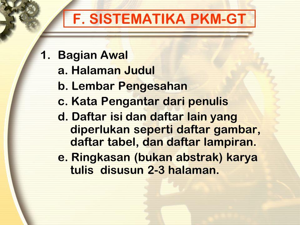 E. SISTEMATIKA PKM-AI A.Judul B.Nama Penulis (termasuk alamat/nama institusi) C.Abstrak (Latar Belakang, Tujuan, Metode, Hasil, Kesimpulan, Key Word)