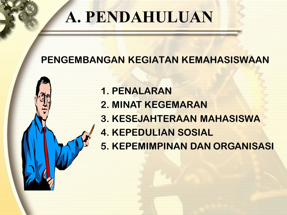 A.PENDAHULUAN PENGEMBANGAN KEGIATAN KEMAHASISWAAN 1.