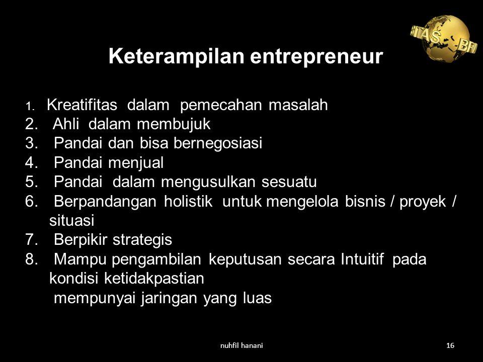 Keterampilan entrepreneur 1.Kreatifitas dalam pemecahan masalah 2.