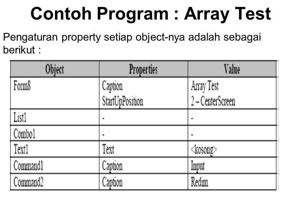 Pengaturan property setiap object-nya adalah sebagai berikut :