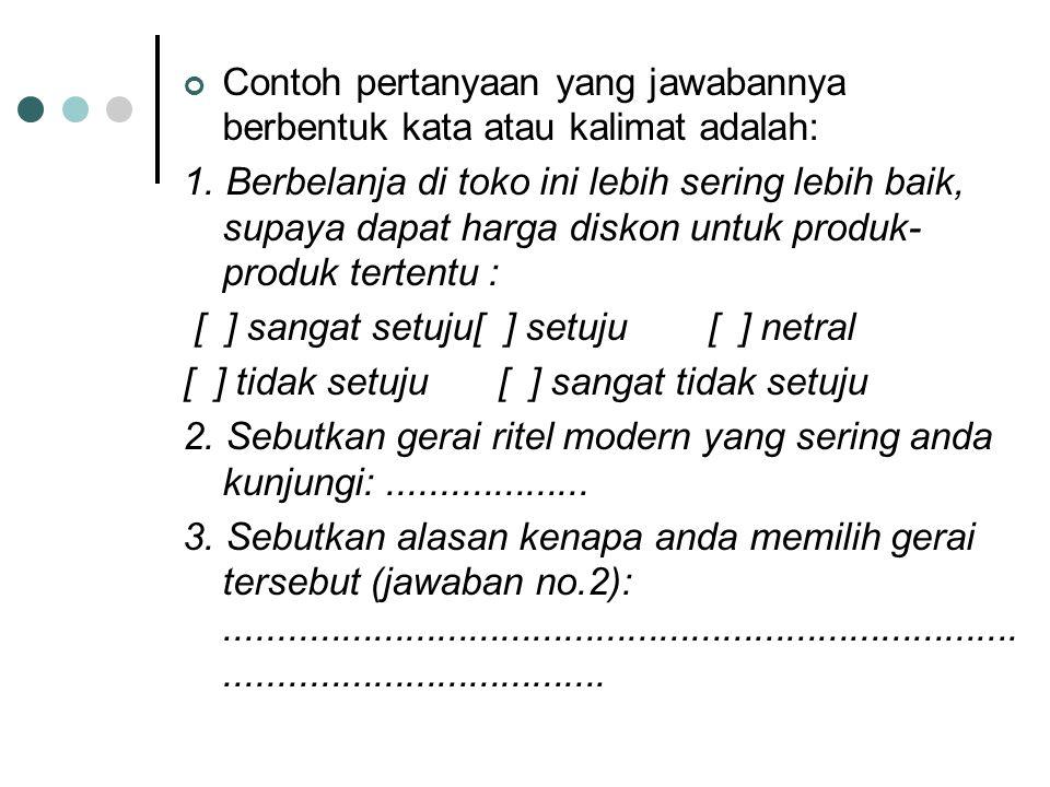 Contoh pertanyaan yang jawabannya berbentuk kata atau kalimat adalah: 1.