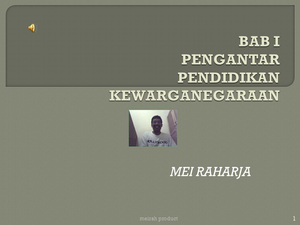  Semangat perjuangan bangsa Indonesia  Globalisasi  Isu :  Demokratisasi  Lingkungan Hidup  Hak Asasi Manusia  Ciri-ciri :  Pesatnya perkembangan ilmu pengetahuan dan teknologi (khususnya informasi, komunikasi dan transportasi) 2 meirah product