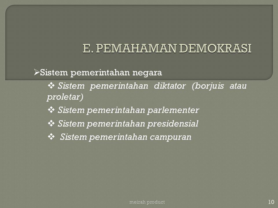 10 meirah product  Sistem pemerintahan negara  Sistem pemerintahan diktator (borjuis atau proletar)  Sistem pemerintahan parlementer  Sistem pemer