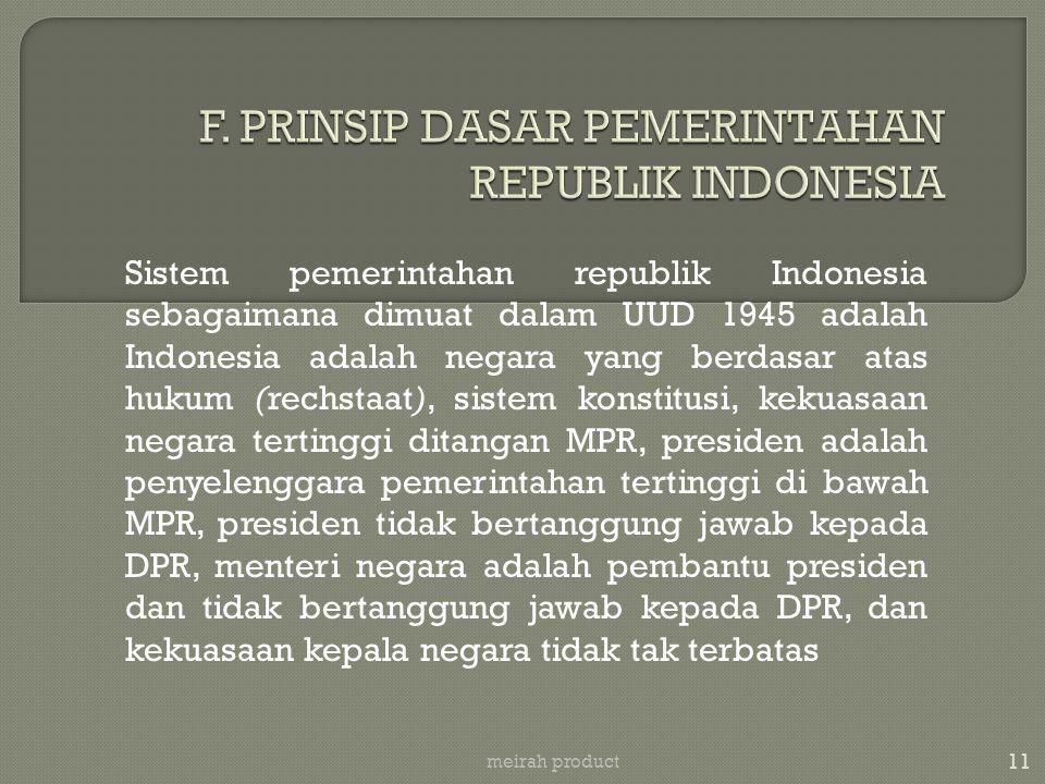 11 meirah product Sistem pemerintahan republik Indonesia sebagaimana dimuat dalam UUD 1945 adalah Indonesia adalah negara yang berdasar atas hukum (re