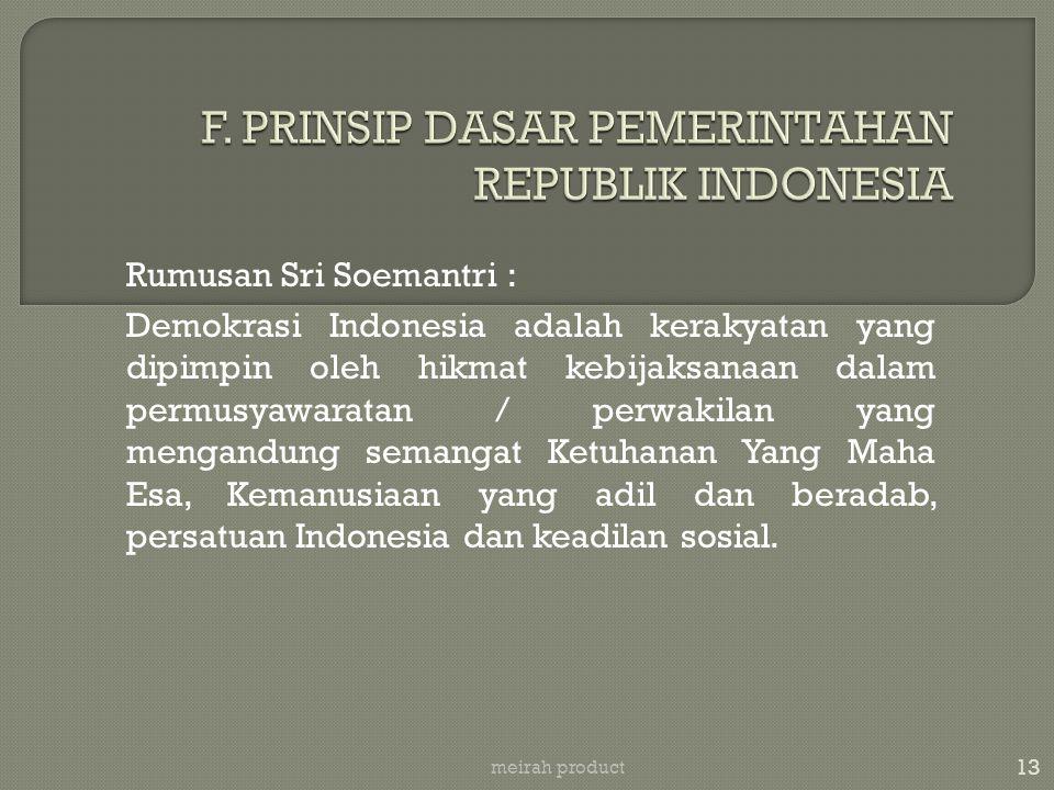 13 meirah product Rumusan Sri Soemantri : Demokrasi Indonesia adalah kerakyatan yang dipimpin oleh hikmat kebijaksanaan dalam permusyawaratan / perwak