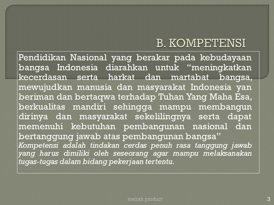 "Pendidikan Nasional yang berakar pada kebudayaan bangsa Indonesia diarahkan untuk ""meningkatkan kecerdasan serta harkat dan martabat bangsa, mewujudka"