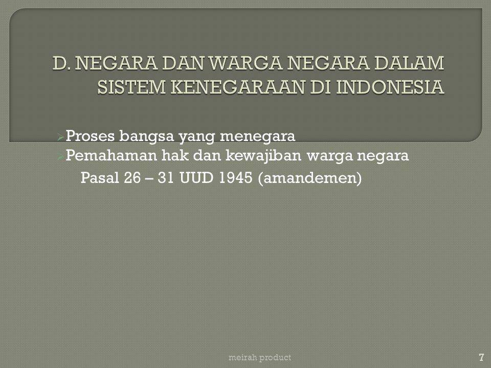  Proses bangsa yang menegara  Pemahaman hak dan kewajiban warga negara Pasal 26 – 31 UUD 1945 (amandemen) 7 meirah product