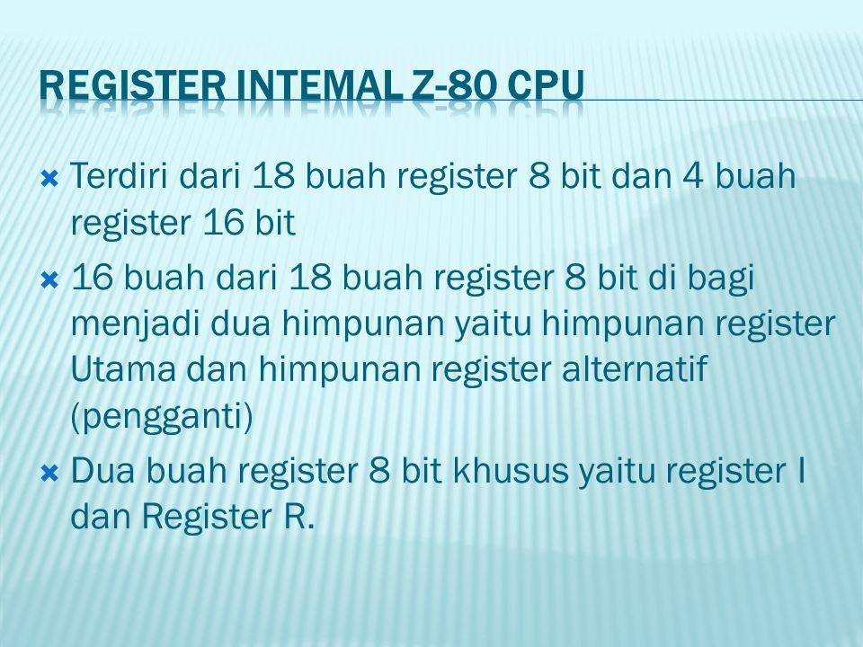  Terdiri dari 18 buah register 8 bit dan 4 buah register 16 bit  16 buah dari 18 buah register 8 bit di bagi menjadi dua himpunan yaitu himpunan reg