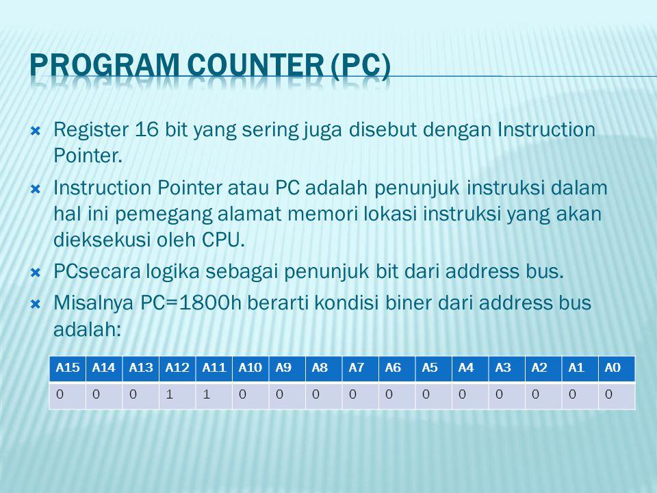  Register 16 bit yang sering juga disebut dengan Instruction Pointer.  Instruction Pointer atau PC adalah penunjuk instruksi dalam hal ini pemegang