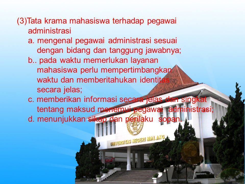 (3)Tata krama mahasiswa terhadap pegawai administrasi a.