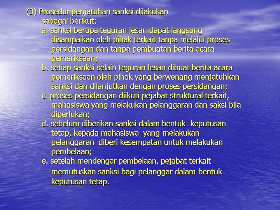 (3) Prosedur penjatuhan sanksi dilakukan sebagai berikut: sebagai berikut: a.