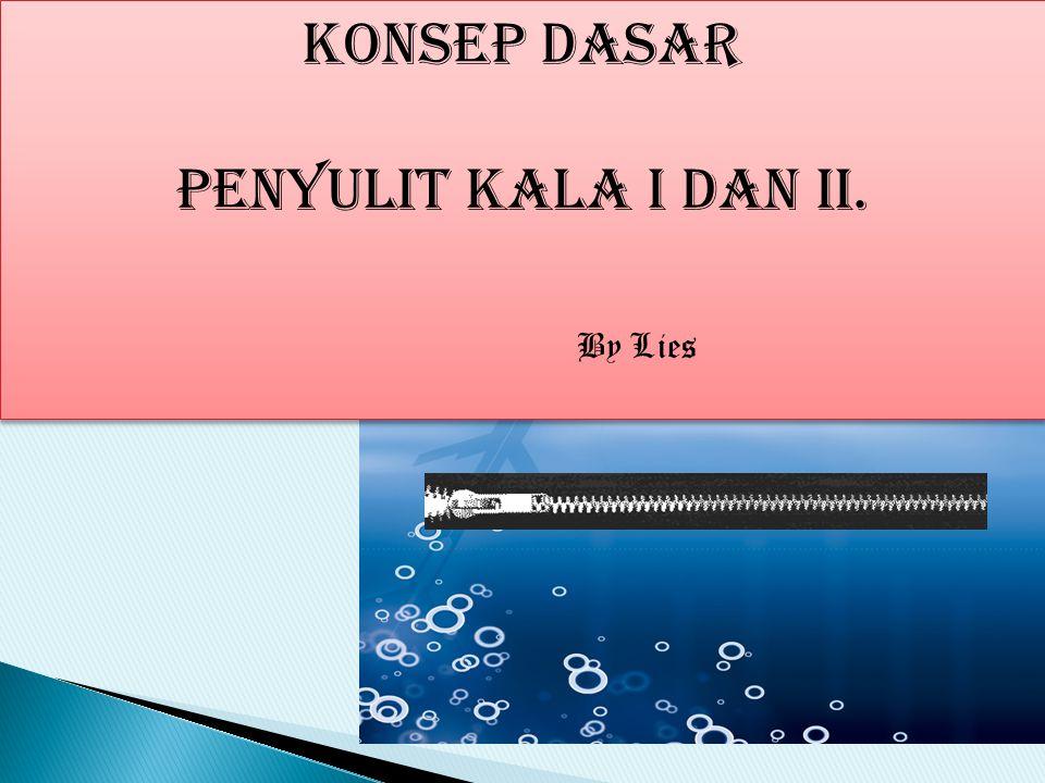 KONSEP DASAR PENYULIt KALA I DAN ii. KONSEP DASAR PENYULIt KALA I DAN ii. By Lies