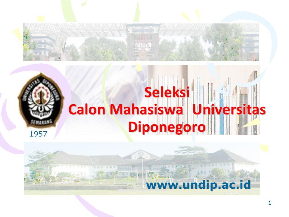 1 Seleksi Calon Mahasiswa Universitas Diponegoro www.undip.ac.id 1957