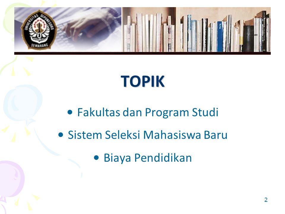 Pilihan Program Studi Calon siswa dapat memilih semua Program Studi pilihannya di UNDIP walaupun tempat ujian tulisnya tidak di Semarang