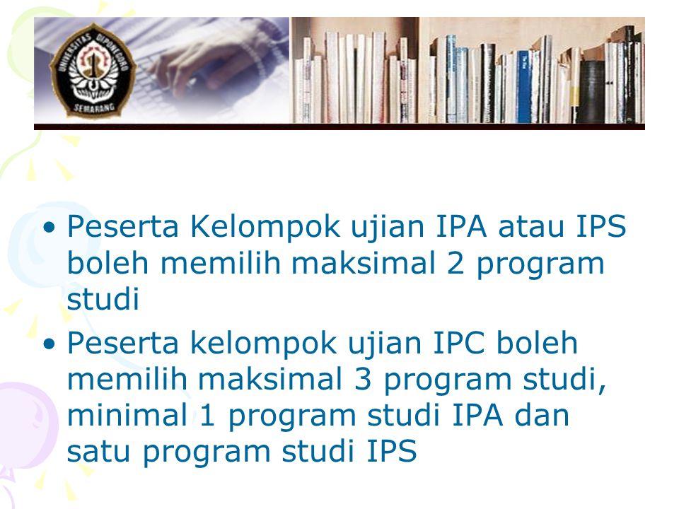 Peserta Kelompok ujian IPA atau IPS boleh memilih maksimal 2 program studi Peserta kelompok ujian IPC boleh memilih maksimal 3 program studi, minimal 1 program studi IPA dan satu program studi IPS