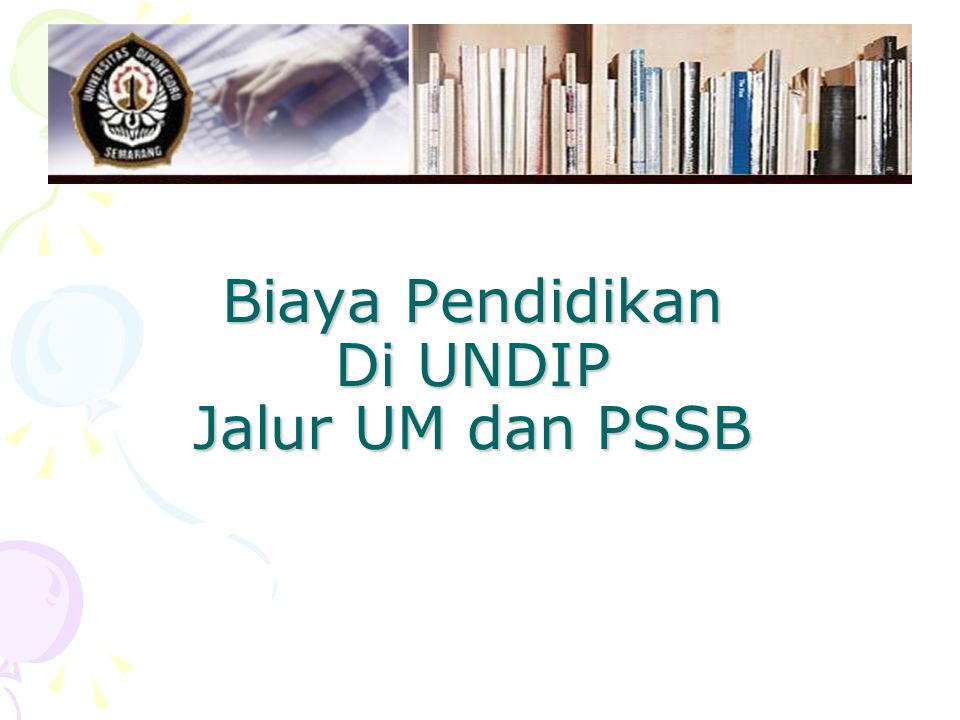 Biaya Pendidikan Di UNDIP Jalur UM dan PSSB