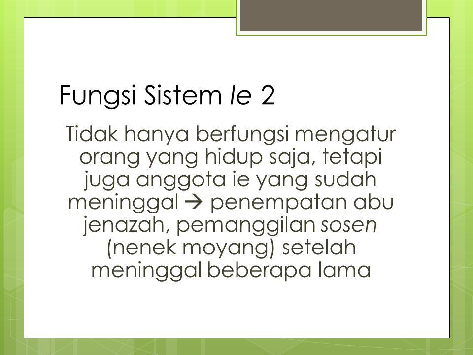 Fungsi Sistem Ie 3 Mengatur cara berpikir anggotanya.