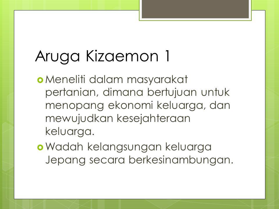 Aruga Kizaemon 2  Ie adalah unit kelompok sosial terkecil dalam masyarakat.