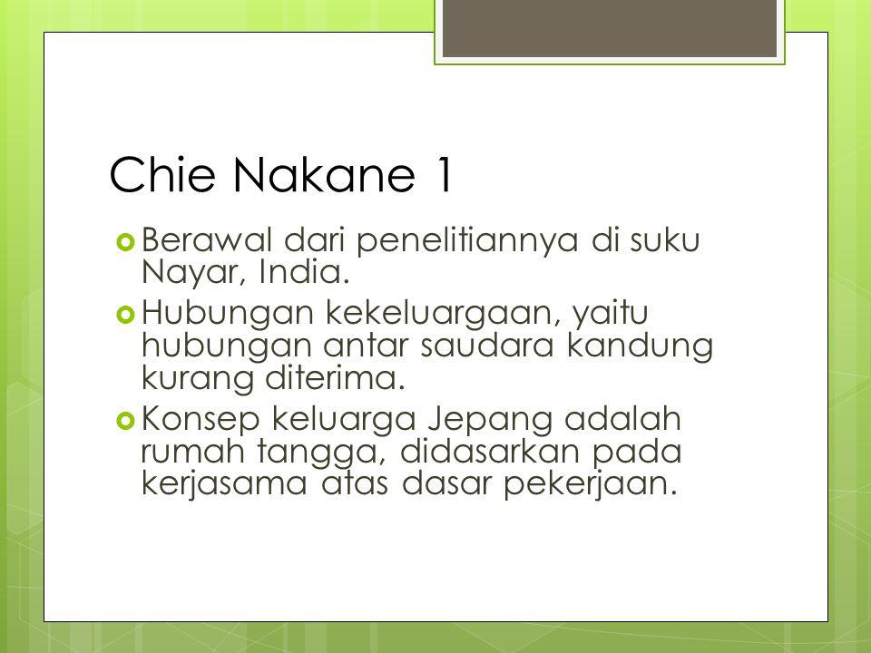 Chie Nakane 1  Berawal dari penelitiannya di suku Nayar, India.