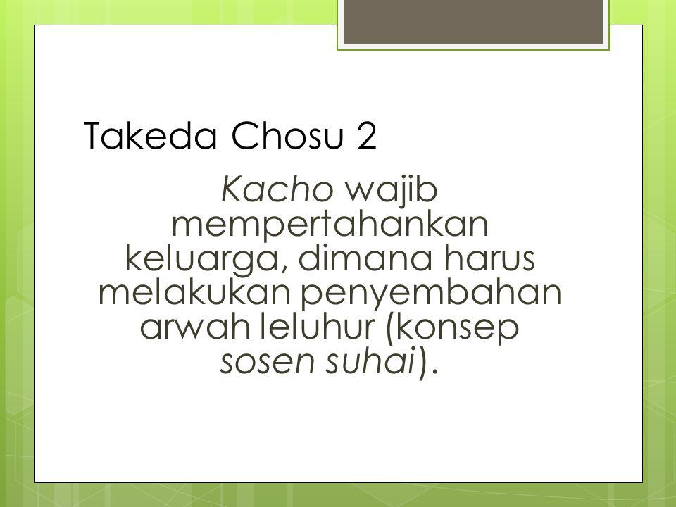Takeda Chosu 3 Terbentuknya ie berdasarkan perpaduan antara segi yang bersifat kepercayaan (roh nenek moyang) dengan segi kemasyarakatan.