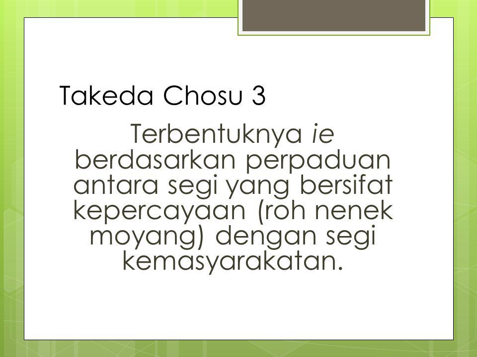 Takeda Chosu tentang Sosen Suhai  Gerak hidup orang Jepang dalam mempertahankan keluarganya dalam bentuk pemujaan kepada leluhur.