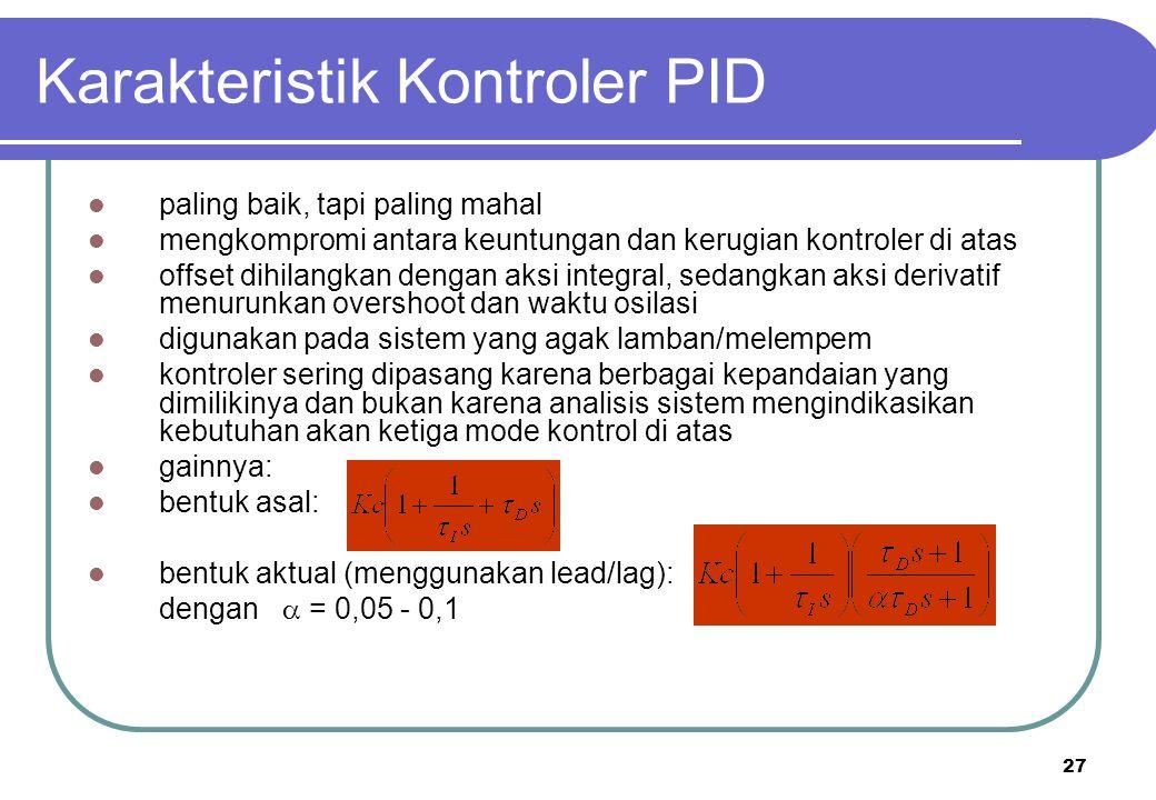 27 Karakteristik Kontroler PID paling baik, tapi paling mahal mengkompromi antara keuntungan dan kerugian kontroler di atas offset dihilangkan dengan