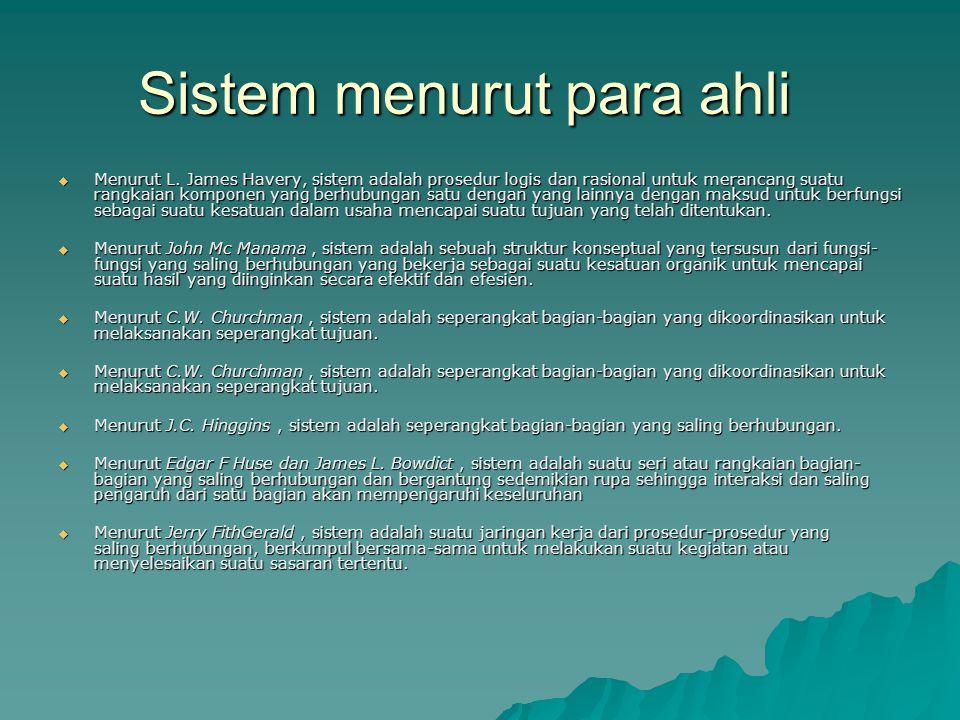 Sistem menurut para ahli  Menurut L.