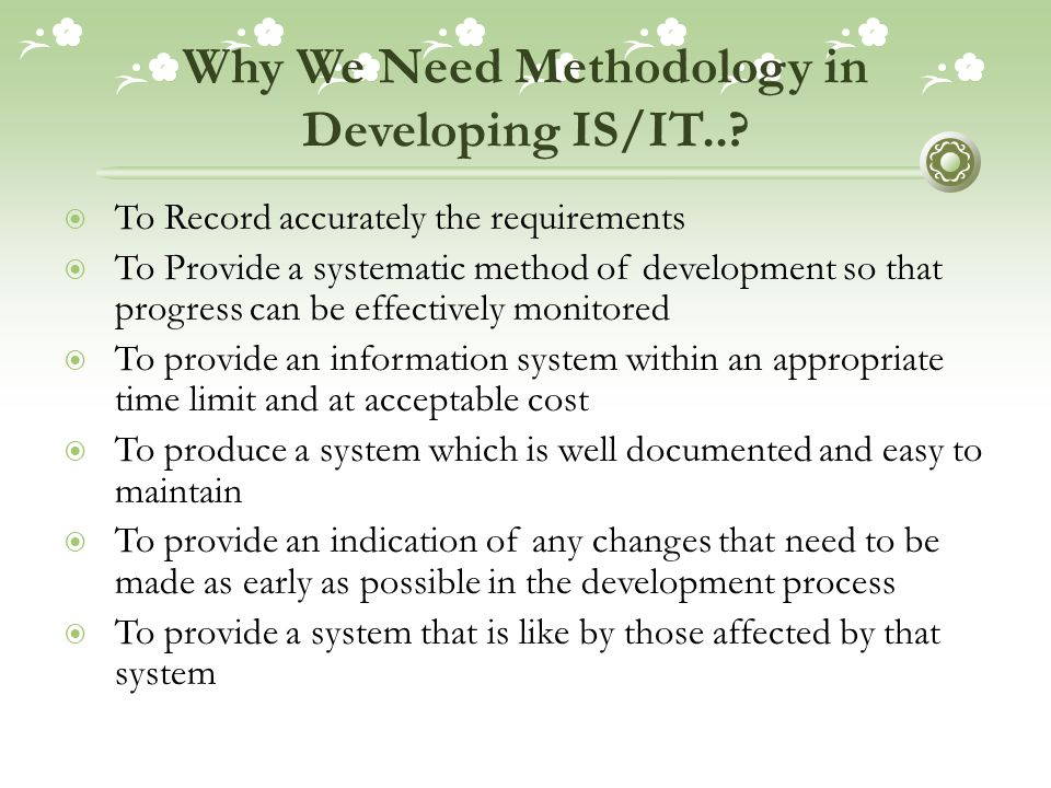 Why We Need Methodology in Developing IS/IT...