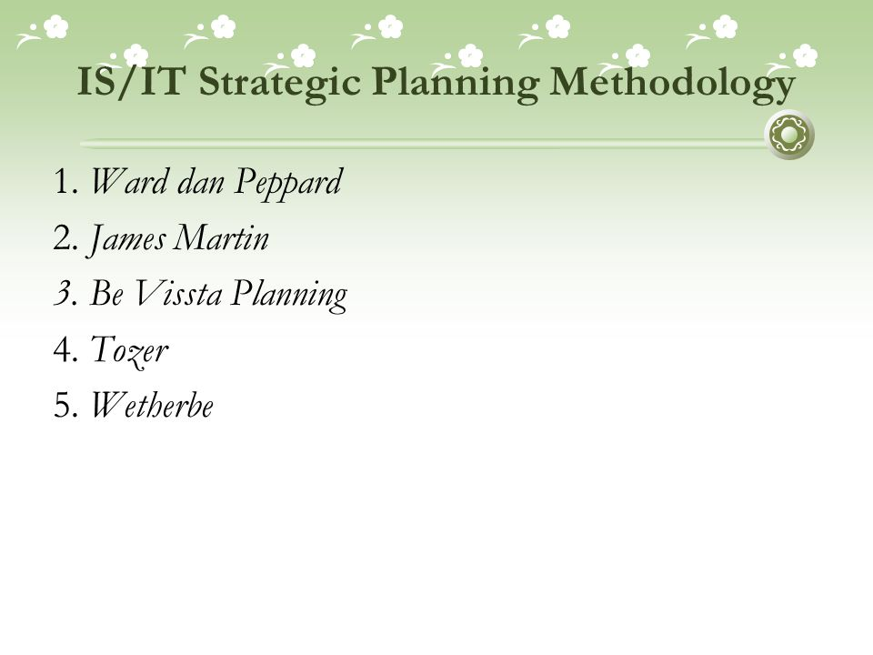 IS/IT Strategic Planning Methodology 1.Ward dan Peppard 2.