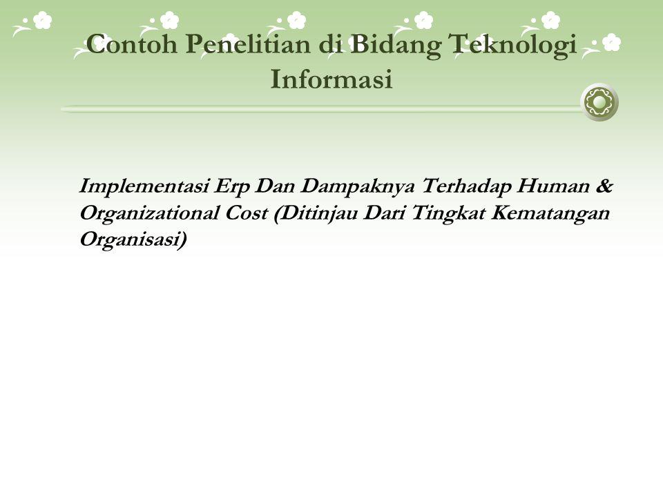 Contoh Penelitian di Bidang Teknologi Informasi Implementasi Erp Dan Dampaknya Terhadap Human & Organizational Cost (Ditinjau Dari Tingkat Kematangan
