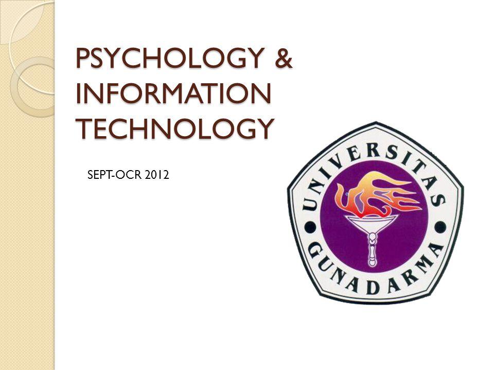 PSYCHOLOGY & INFORMATION TECHNOLOGY SEPT-OCR 2012